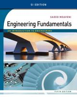Engineering Fundamentals  An Introduction to Engineering  SI Edition PDF