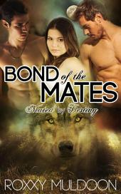 Bond of the Mates: A BBW Wolf Shifter Threesome Paranormal Erotic Romance