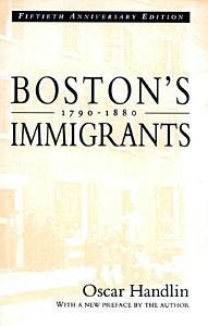 Boston s Immigrants  1790 1880 PDF
