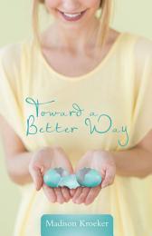 Toward a Better Way