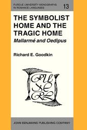 The Symbolist Home and the Tragic Home: Mallarmé and Oedipus