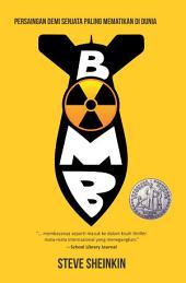 Bomb: Persaingan Demi Senjata Paling Mematikan di Dunia