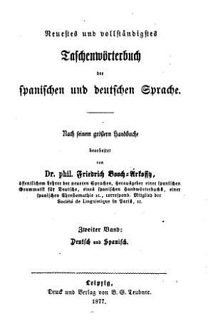 Neuestes und vollst  ndigstes Taschenw  rterbuch der spanischen und deutschen Sprache PDF