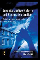 Juvenile Justice Reform and Restorative Justice PDF