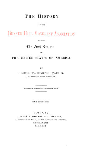 The History of the Bunker Hill Monument Association During the First Century of the United States of America