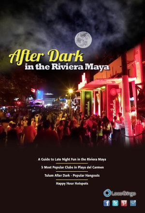 After Dark in the Riviera Maya