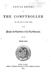 Annual Report of the Comptroller of the City of New York, of the Receipts and Expenditures of the Corporation, for the Year ...