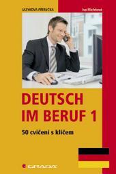 Deutsch im Beruf: 50 cvičení s klíčem