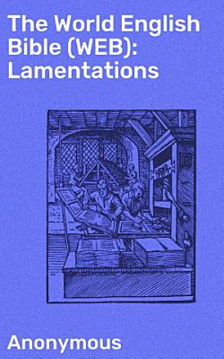 The World English Bible  WEB   Lamentations PDF