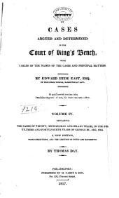 Reports of Cases Argued and Determined in the Court of King's Bench: With Tables of the Names of the Cases and Principal Matters, Volume 4