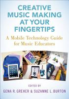 Creative Music Making at Your Fingertips PDF