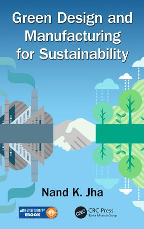 Green Design and Manufacturing for Sustainability PDF