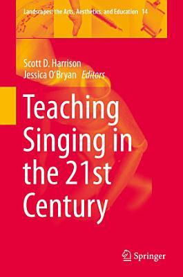 Teaching Singing in the 21st Century