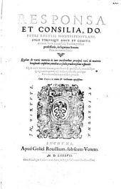 Petri Rebuffi Responsa et Consilia