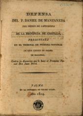Defensa del P. Daniel de Manzaneda del Orden de Capuchinos de la provincia de Castilla, presentada en el Tribunal de Primera Instancia de esta ciudad de Palma de Mallorca, contra la acusacion que le hace el promotor fiscal don Juan Ferrá