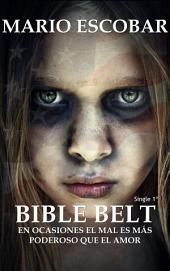 Bible Belt: Primera Parte: A veces el mal parece más poderoso que el amor