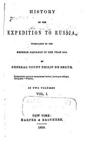 History of the Expedition to Russia, Undertaken by the Emperor Napoleon in the Year 1812: Volume 1