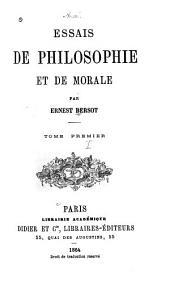 Essais de philosophie et de morale: Volume1