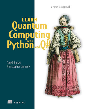 Learn Quantum Computing with Python and Q  PDF