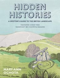 Hidden Histories  A Spotter s Guide to the British Landscape PDF