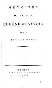 Memoires du Prince Eugene ... ecrits par lui meme