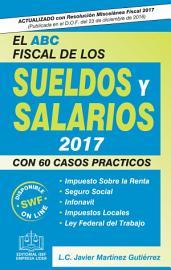 EL ABC FISCAL DE LOS SUELDOS Y SALARIOS 2017 PDF