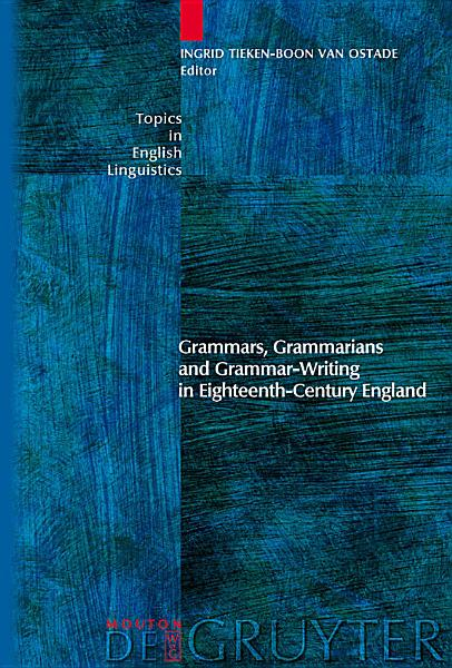 Download Grammars  Grammarians and Grammar Writing in Eighteenth Century England Book