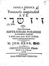 Fabula Judaica De Portentosae magnitudinis Ave Zîz Sāday dicta
