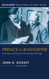 Preface to Bonhoeffer: The Man and Two of his Shorter Writings
