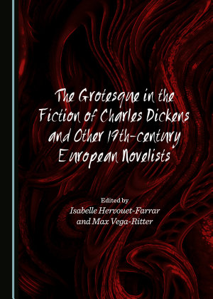 The Grotesque in the Fiction of Charles Dickens and Other 19th century European Novelists PDF