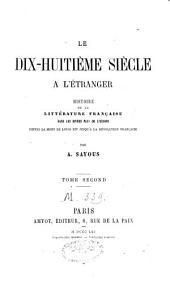 Le dix-huitième siècle à l'étranger: histoire de la littérature française dans les divers pays de l'Europe depuis la mort de Louis XIV jusqu'à la Révolution française, Volume2