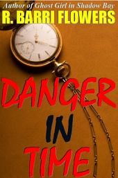 Danger in Time: A Young Adult Time Travel Mystery