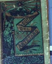Guía del artesano: libro que contiene los documentos de uso más frecuente en los negocios de la vida, y 240 caracteres de letra, para facilitar á los niños la lectura de manuscritos, tan útil á toda clase de personas