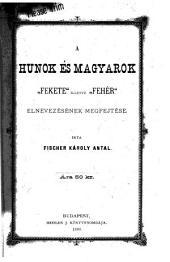 """A hunok és magyarok """"fekete"""" illetve """"fehér"""" elnevezésenek megfejtése"""
