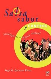 """Salsa, sabor y control!: sociología de la música """"tropical"""""""
