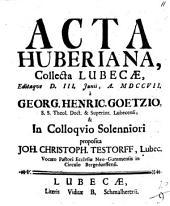 Acta Huberiana, collecta Lubecae