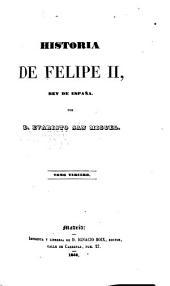 Historia de Felipe II, rey de España: Volúmenes 3-4