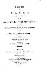 Reports of Cases Argued and Determined in the Supreme Court of Judicature and in the Court for the Trial of Impeachments and the Correction of Errors in the State of New York: Volume 12