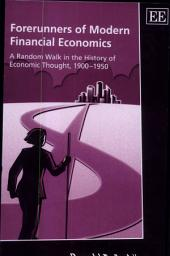 Forerunners of Modern Financial Economics: A Random Walk in the History of Economic Thought