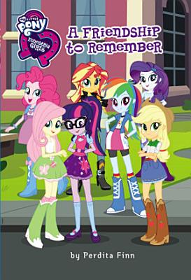 My Little Pony  Equestria Girls  A Friendship to Remember