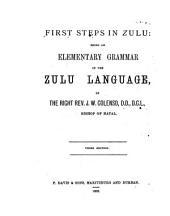 First Steps in Zulu: Being an Elementary Grammar of the Zulu Language