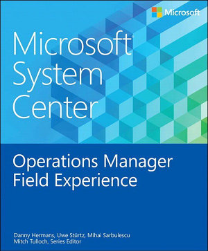 Microsoft System Center Operations Manager Field Experience PDF