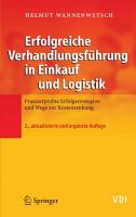 Erfolgreiche Verhandlungsf  hrung in Einkauf und Logistik PDF