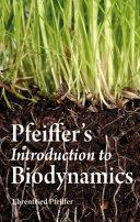 Pfeiffer's Introduction to Biodynamics