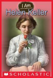 I Am #3: Helen Keller