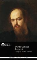 Delphi Complete Poetical Works of Dante Gabriel Rossetti  Illustrated  PDF