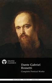 Delphi Complete Poetical Works of Dante Gabriel Rossetti (Illustrated)