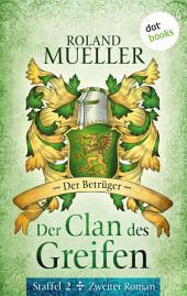 Der Clan des Greifen – Staffel II. Zweiter Roman: Der Betrüger