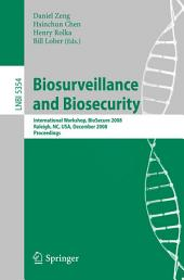 Biosurveillance and Biosecurity: International Workshop, BioSecure 2008, Raleigh, NC, USA, December 2, 2008. Proceedings