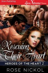 Rescuing Their Heart [Heroes of the Heart 2]